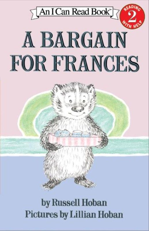 """""""A Bargain for Frances"""", by Russell Hoban, pictures by Lillian Hoban - When Frances goes to play at Thelma's, her mother tells her to be careful, because Thelma usually outsmarts Frances. Frances decides to teach her a lesson about friendship, and how being careful is no fun. An I Can Read! book from 1970, starring the irrepressible badger Frances. See also """"Bread and Jam for Frances""""."""