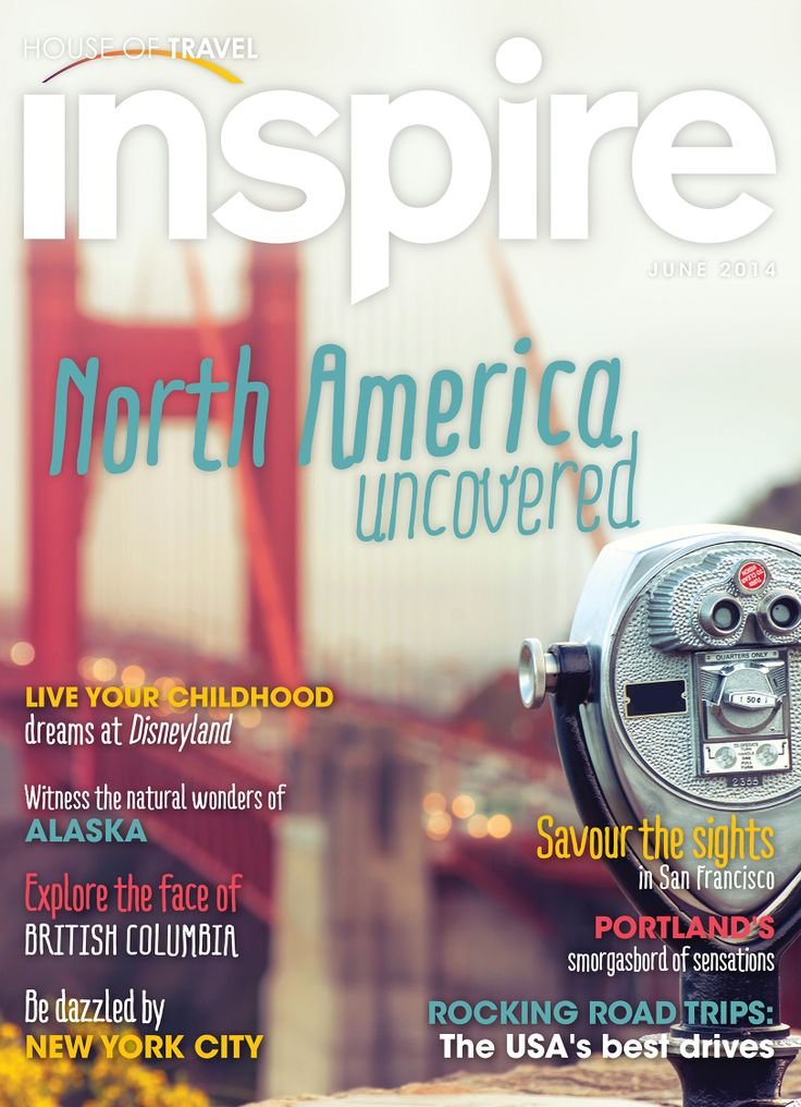 Conquer the almighty wonders of North America with inspiration from House of Travel's Inspire Magazine.