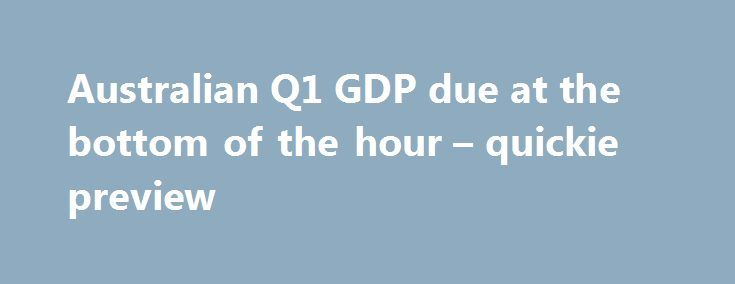 Australian Q1 GDP due at the bottom of the hour – quickie preview http://betiforexcom.livejournal.com/24612203.html  What National Australia Bank is looking for in the GDP data due today: - A negative print is still odds on - Forecasts a -0.1% q/q - In contrast, the market consensus still sits in the positive territory at +0.3% q/q with a very wide range (-0.5 to *0....The post Australian Q1 GDP due at the bottom of the hour – quickie preview appeared first on Forex news forex trade…
