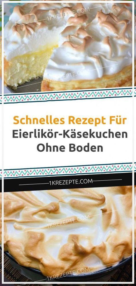 Schnelles Rezept für Eierlikör-Käsekuchen ohne Erde – 1k Rezepte   – Kochen & Backen