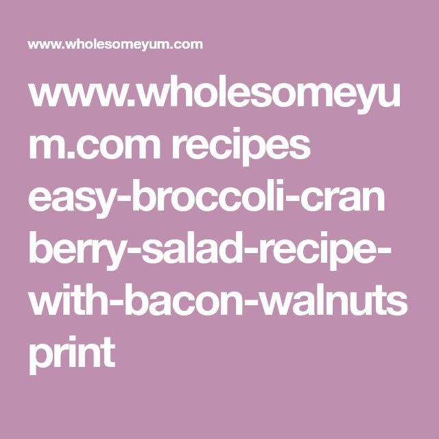 www.wholesomeyum.com recipes easy-broccoli-cranberry-salad-recipe-with-bacon-walnuts print
