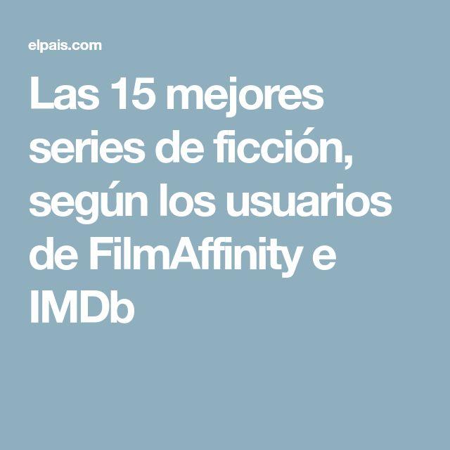 Las 15 mejores series de ficción, según los usuarios de FilmAffinity e IMDb