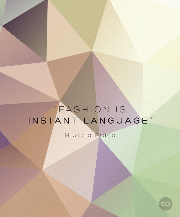 """FASHION IS INSTANT LANGUAGE"" by Miuccia Prada"