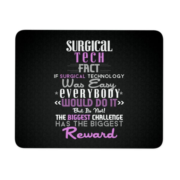 Surgical Tech Mousepad | Surgical Tech Fact If Surgical Technology Was Easy Everybody Would Do It But It's Not The Biggest Challenge Has The Biggest Reward  #scrubtech #cst #surgicaltech
