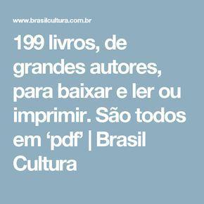 199 livros, de grandes autores, para baixar e ler ou imprimir. São todos em 'pdf' | Brasil Cultura