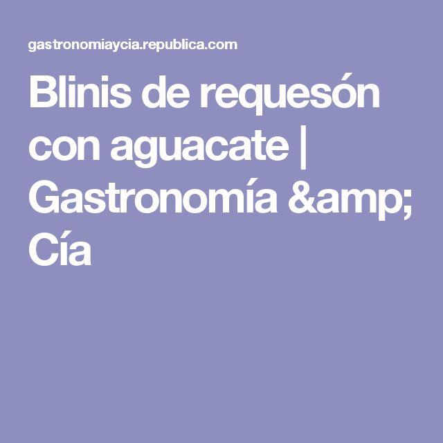 Blinis de requesón con aguacate    Gastronomía & Cía