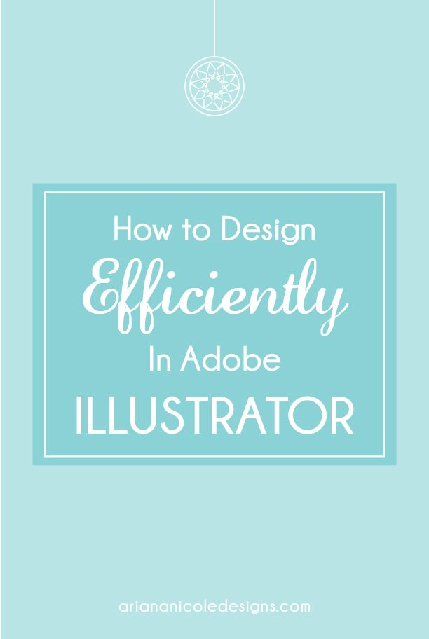 Learn to how to design more efficiently in Adobe Illustrator with these tips | Ariana Nicole - the blogging resource for freelance designers and entrepreneurs