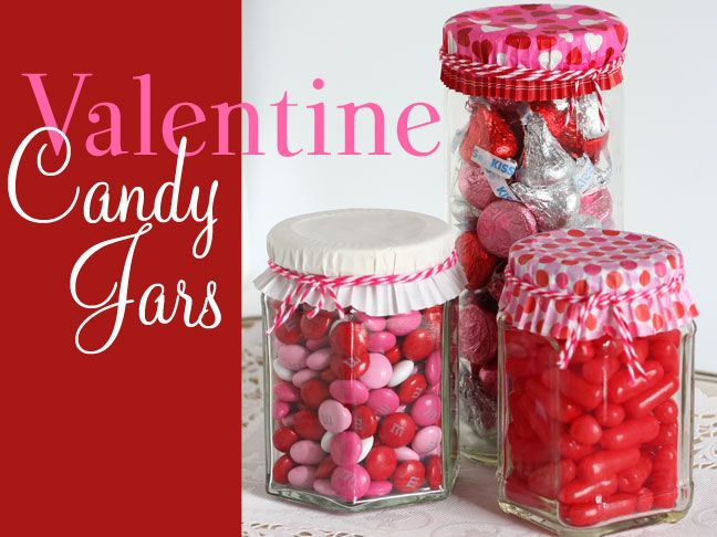 DIY Valentine's Day Candy Jars - DIY Valentines Day Projects
