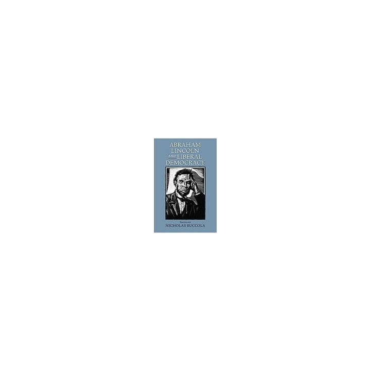 Abraham Lincoln and Liberal Democracy (Reprint) (Paperback)