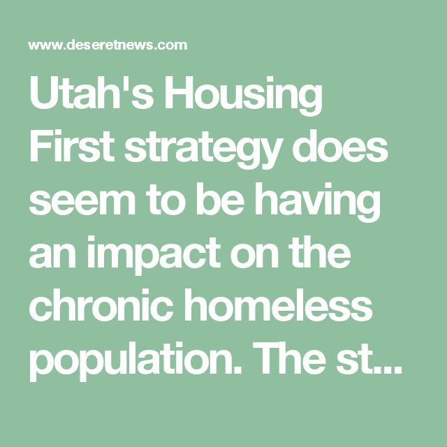 Utah's Housing First strategy does seem to be having an impact on the chronic homeless population. The state's chronic rate is now among the lowest in the country: In 2016, just 6 percent of Utah's homeless population were deemed chronic, compared to 22 percent nationwide