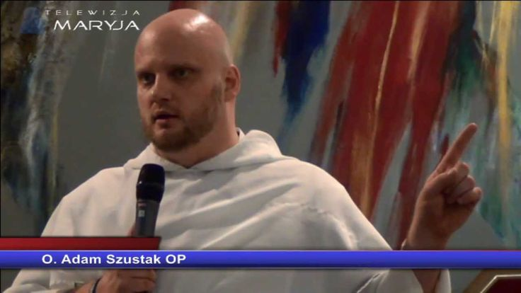O. Adam Szustak OP - Nowe przykazanie, czyli jak kochać dzisiaj