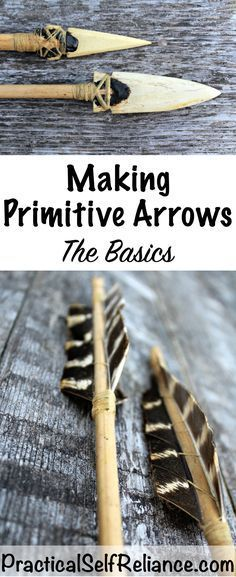 How to Make Primitive Arrows - The Basics — Practical Self Reliance