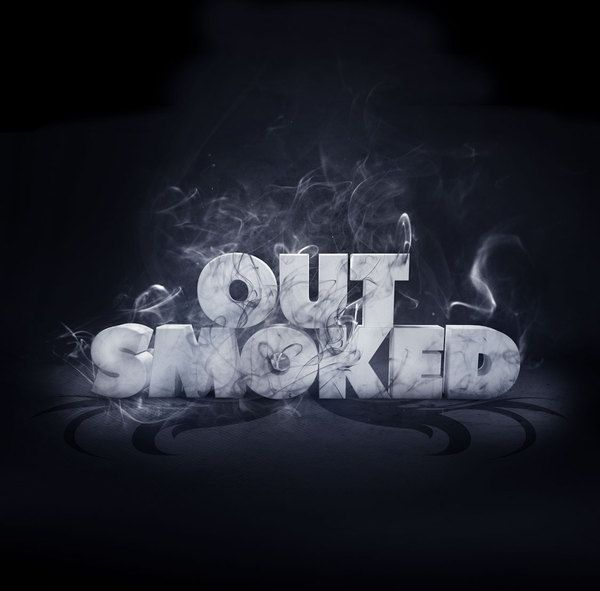 Out smoked.
