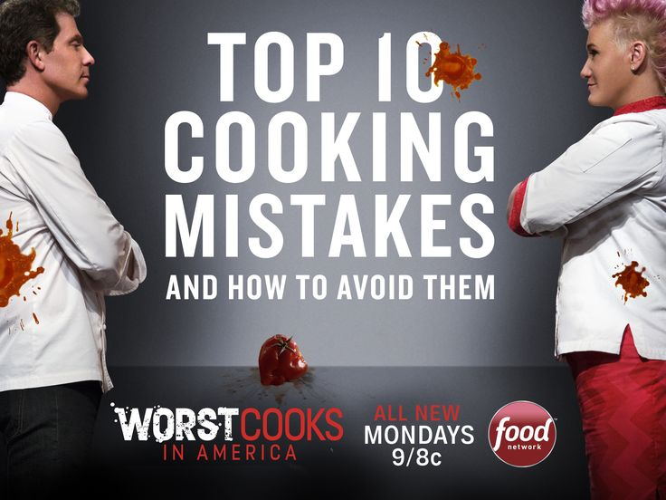 Worst Cooks in America: Top 10 Cooking Mistakes : Food Network - FoodNetwork.com