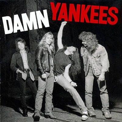 High Enough - Damn Yankees