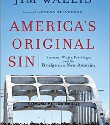 America'S Original Sin: Racism White Privilege And The Bridge To A New America PDF