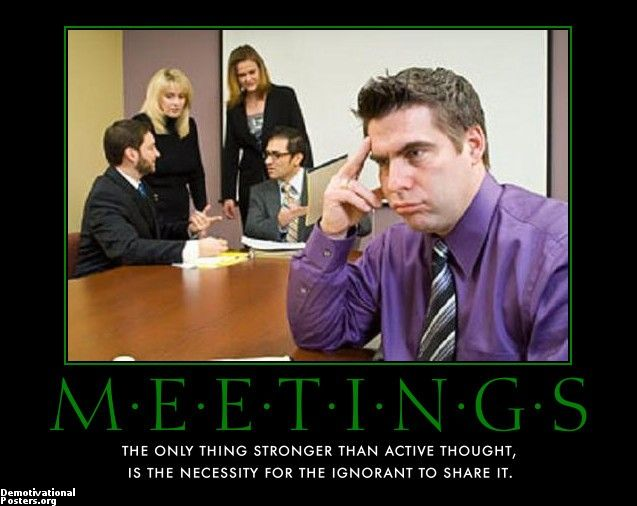 Funny Office Meeting Meme : Demotivational posters meetings google search