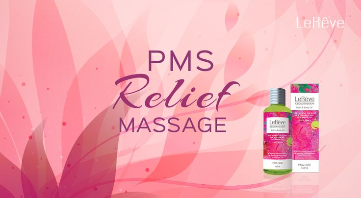 Le Reve PMS Relief Massage - reduce PMS pain, headaches and cramps naturally.
