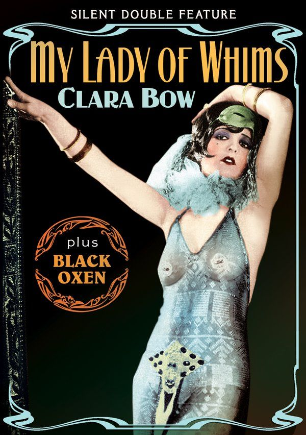 Clara Bow Double Feature: My Lady of Whims (1925) (Silent) / Black Oxen (1923) (Silent) DVD-R Directed by Frank Lloyd; Starring Clara Bow; Directed by Dallas M. Fitzgerald; Alpha Video $5.95 on OLDIES.com