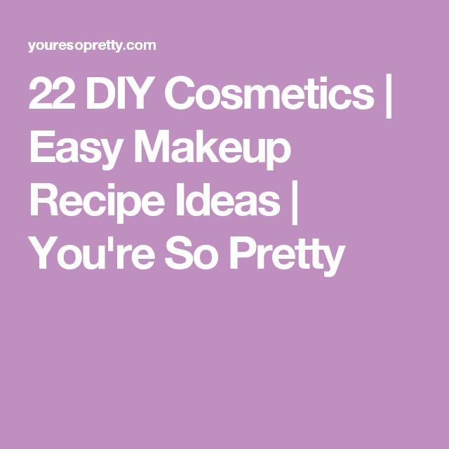 22 DIY Cosmetics | Easy Makeup Recipe Ideas | You're So Pretty
