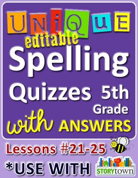 Unique, Editable Spelling Quizzes for 5th grade - Lessons 21-25 w/ answers! Great for homeschoolers and 4th graders too