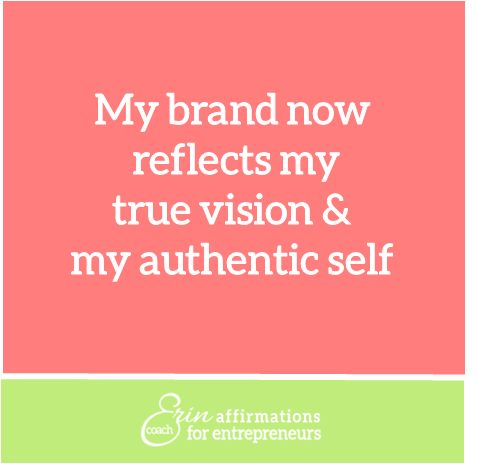 My brand now reflects my true vision and my authentic self. #coacherinsaffirmations #affirmations #ecoacherin #branding #womenbusinessowners affirmations for women business owners