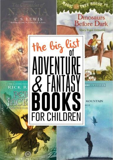 Save this list! The ultimate list of adventure and fantasy books for children!