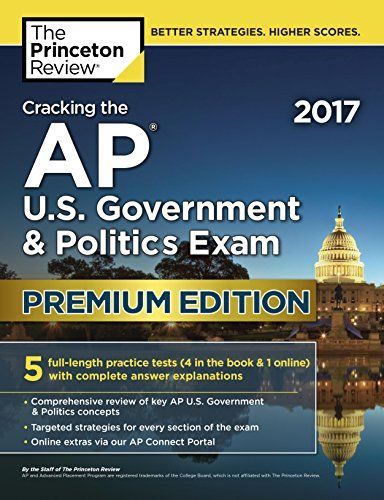Cracking the AP U.S. Government & Politics Exam 2017, Premium Edition (College Test Preparation):   <b>PREMIUM PRACTICE FOR A PERFECT 5!</b>Equip yourself to<b>ace the AP U.S. Government & Politics Exam</b>with this Premium version of The Princeton Review's comprehensive study guide.In addition to thorough content reviews, targeted test strategies, and access to AP Connect extras via our online portal, this title includes<b>5 full-length practice tests</b>with complete answer exp...