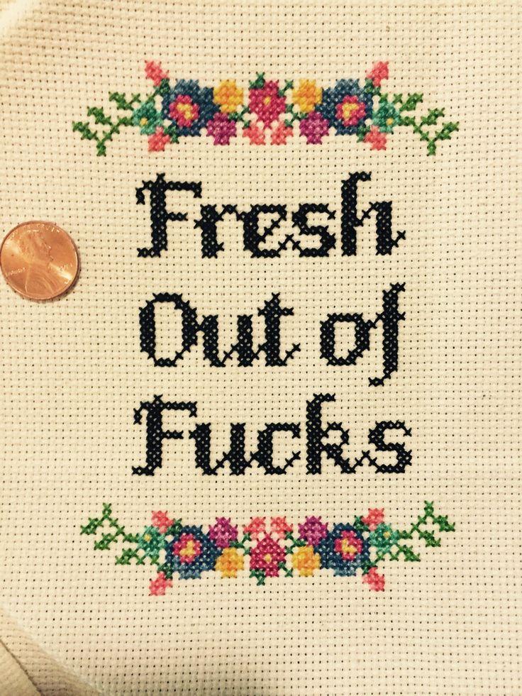 Pattern at https://www.etsy.com/listing/234377597/pattern-cross-stitch-fresh-out-of-fcks