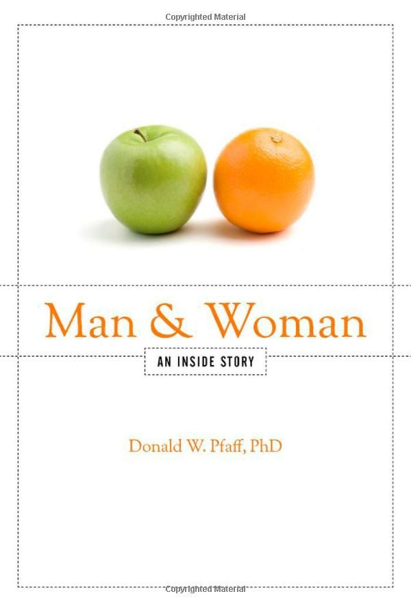 Man and Woman: An Inside Story by Donald W. Pfaff PhD