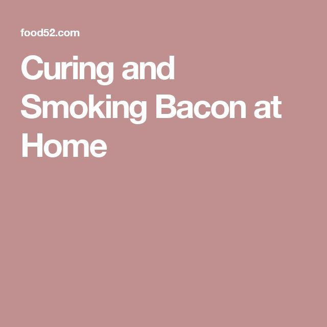 Curing and Smoking Bacon at Home