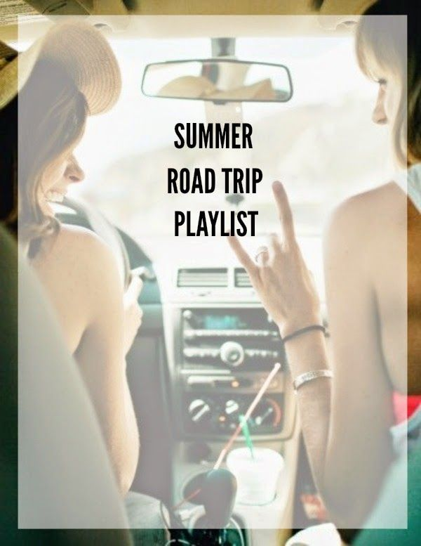 Summer Road Trip Playlist upbeat fun songs to sing along to