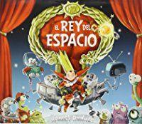 El Rey Del Espacio - 2ª Edición (Infantil)