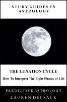 Cover: The Lunation Cycle - How to Interpret the Eight Phases of Life'