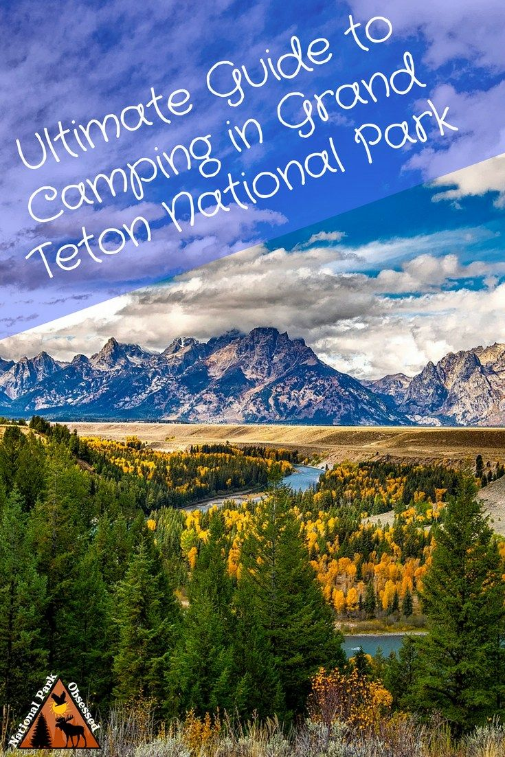 The Ultimate Guide to Camping in Grand Teton National Park