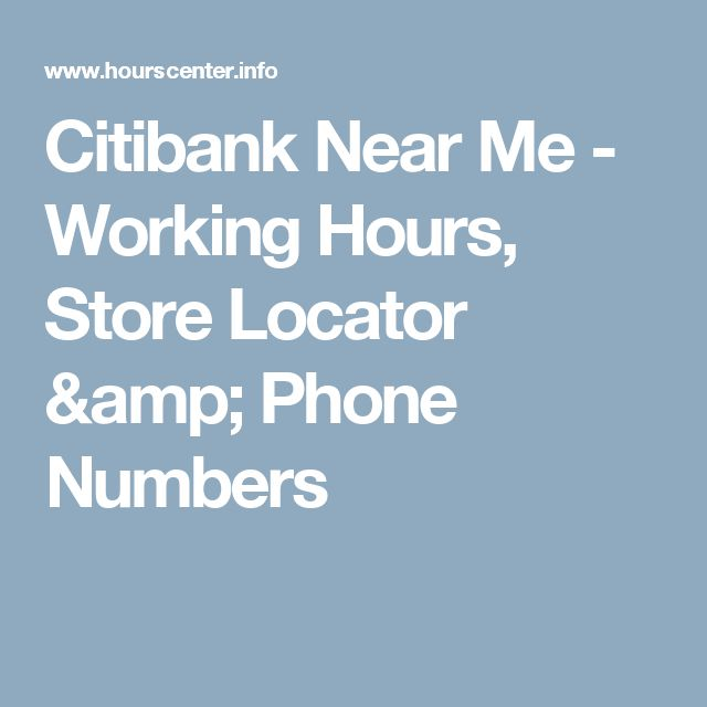 Citibank Near Me - Working Hours, Store Locator & Phone Numbers