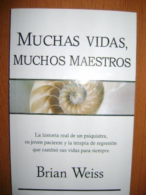 Un libro que te hace meditar sobre la posiblidad de la reencarnacion. Sumamente interesante y bien documentado. http://images04.olx.cl/ui/8/92/42/1283352240_69209042_1-Fotos-de--Muchas-Vidas-Muchos-Maestros-Brian-Weiss-1283352240.jpg
