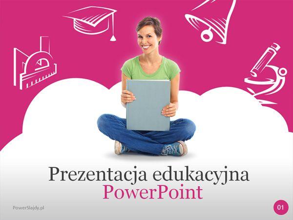 Prezentacja edukacyjna 2 http://www.powerslajdy.pl/pl/p/-Prezentacja-Edukacyjna-2/81