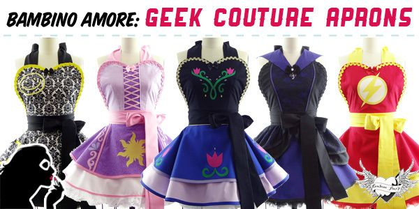 (5.16.14) Bambino Amore: Geek Couture Aprons