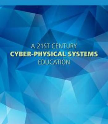 A 21st Century Cyber-Physical Systems Education PDF