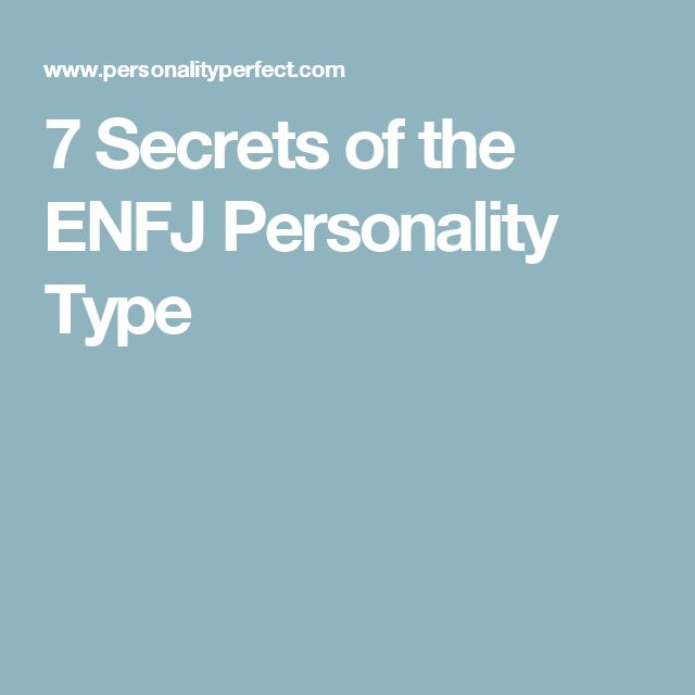 7 Secrets of the ENFJ Personality Type