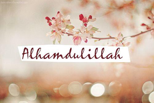 Alhamdulillah: Alhamdulillah (all praise is due to Allah)