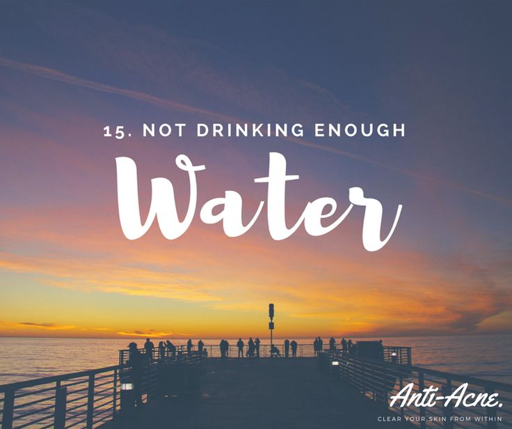 Number 15... Not drinking enough water. Because water helps to stabilise the ph of your skin, it's only natural that it helps fight acne. Consuming high levels of sugar, caffeine, processed foods and certain fats can contribute to your acne and imbalance the chemicals and hormones in your body. On the other hand, drinking enough water can keep those things balanced and prevent breakouts, keep your skin clear, hydrated and brighter - MTL Blog