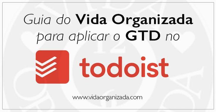 Guia do Vida Organizada para aplicar o GTD no Todoist – Parte 7 – Organizando os níveis mais altos: opções