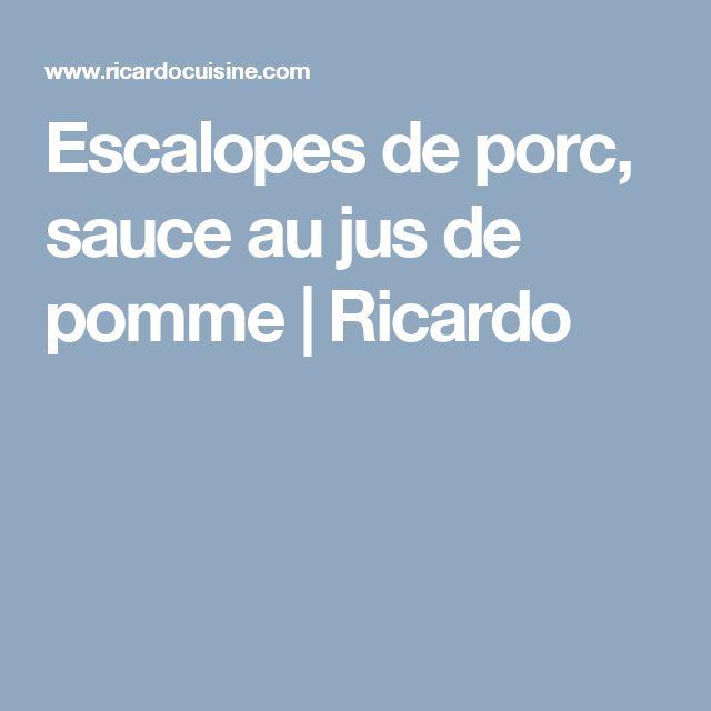 Escalopes de porc, sauce au jus de pomme | Ricardo