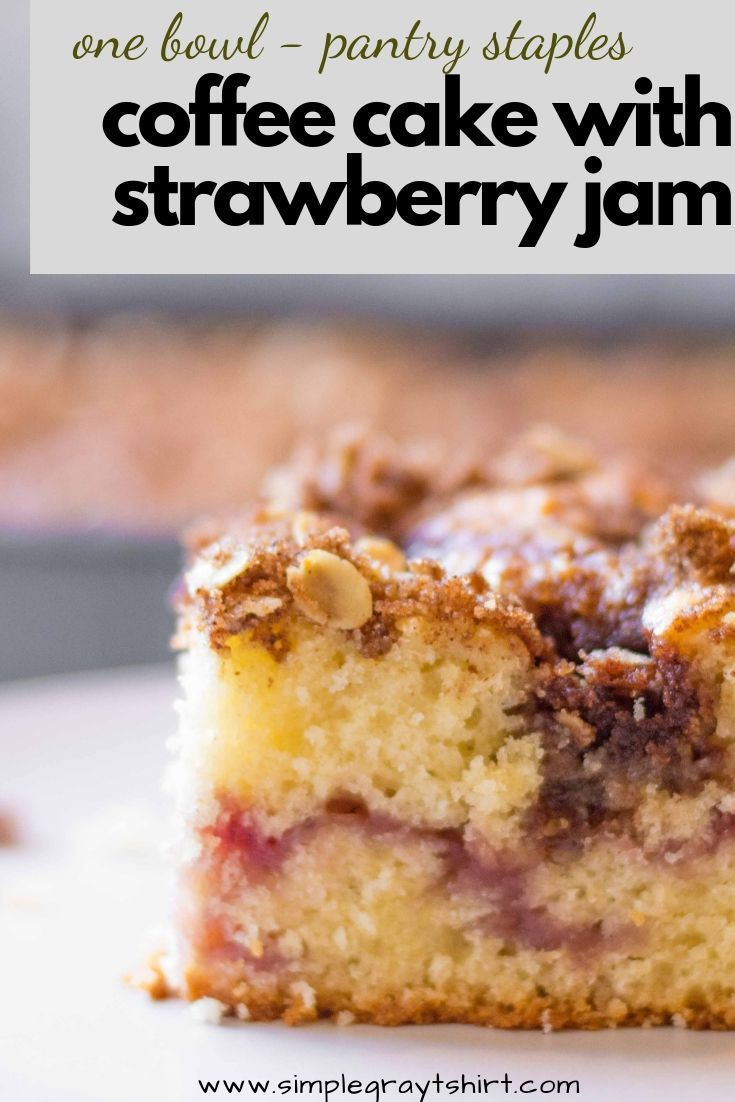 Coffee Cake With Strawberry Jam Simple Gray T Shirt Recipe Strawberry Cakes Coffee Cake Jam Cake Recipe