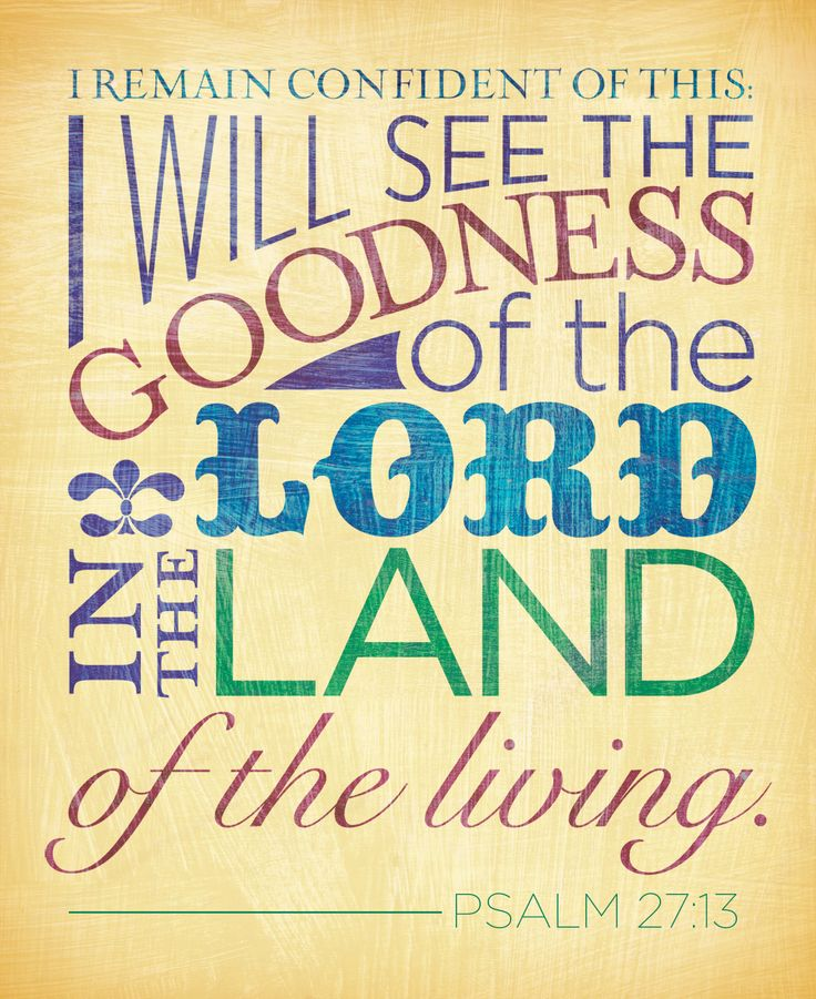 will see the goodness of the Lord in the Land of the Living
