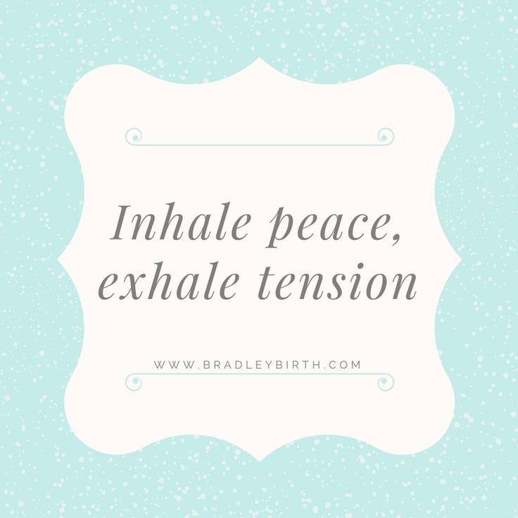 Inhale peace, exhale tension | Natural Birth | Bradley Method | Pregnancy | Affirmations www.bradleybirth.com