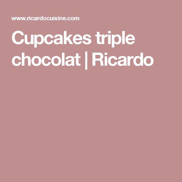 Cupcakes triple chocolat   Ricardo