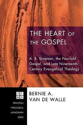 Heart of the Gospel - Bernie A Van De Walle